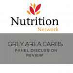 Nutrition Network Panel Discussion – Grey Area Carbs and Oats