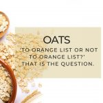 Oats – 'to orange list or not to orange list?' That is the question.